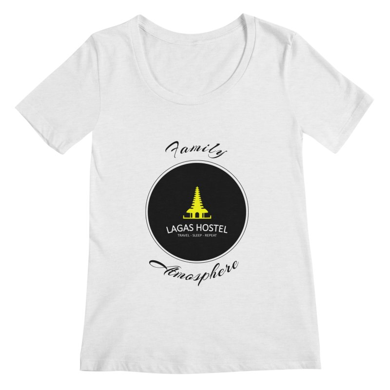 Family Atmosphere Lagas Hostel Women's Regular Scoop Neck by DuMBSTRaCK CLoTH iNK PROJECT