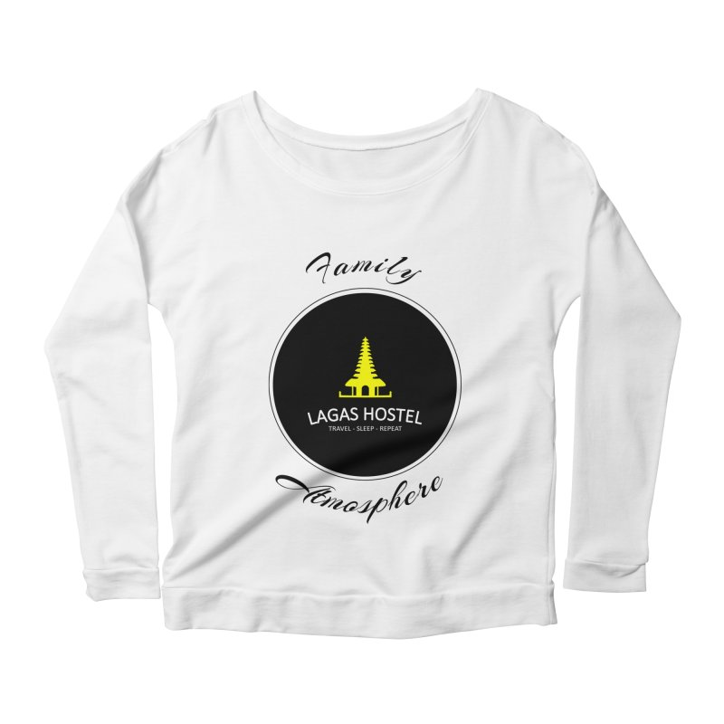 Family Atmosphere Lagas Hostel Women's Scoop Neck Longsleeve T-Shirt by DuMBSTRaCK CLoTH iNK PROJECT