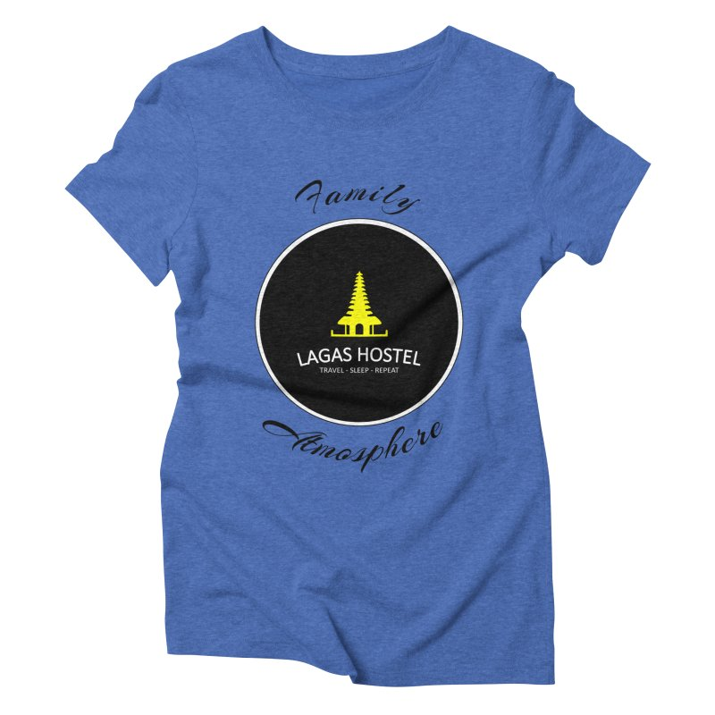 Family Atmosphere Lagas Hostel Women's Triblend T-Shirt by DuMBSTRaCK CLoTH iNK PROJECT
