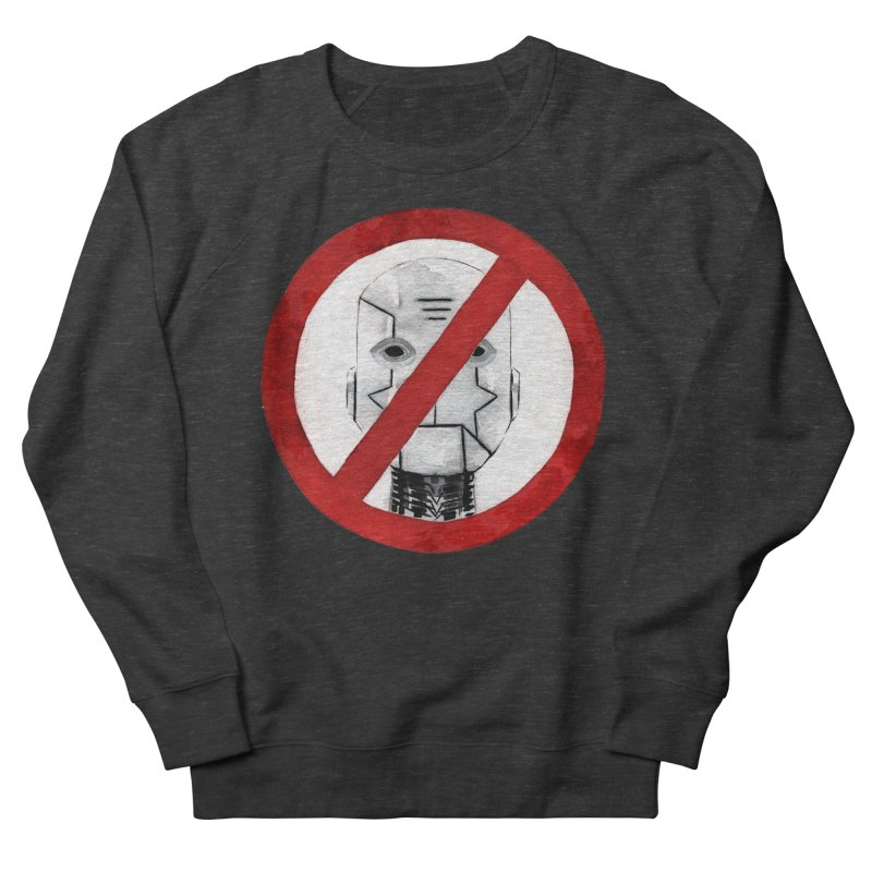 no robot Women's French Terry Sweatshirt by Dustin Nguyen's Artist Shop