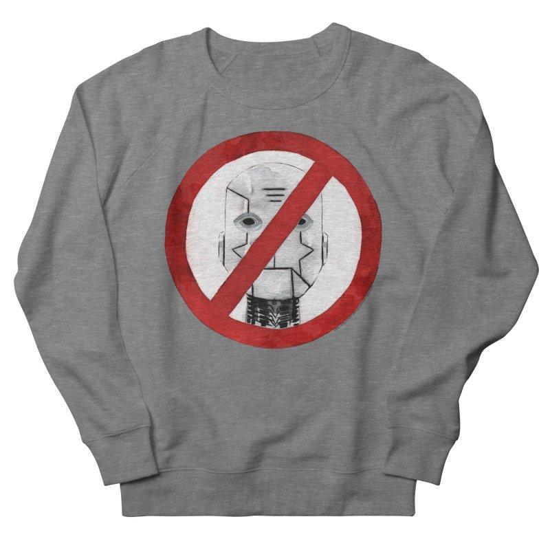 no robot Women's French Terry Sweatshirt by Dustin Nguyen's Artist Shop