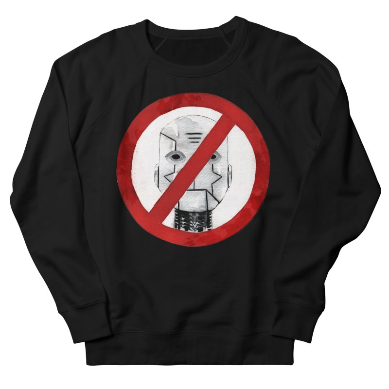 no robot Men's French Terry Sweatshirt by Dustin Nguyen's Artist Shop