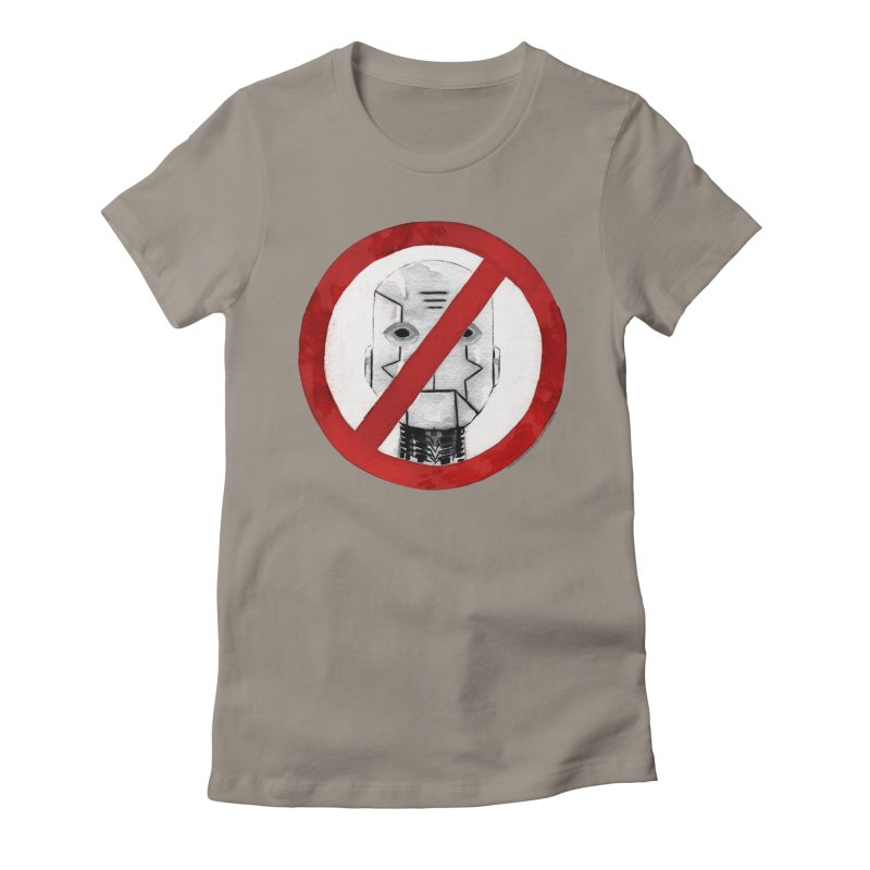 no robot Women's Fitted T-Shirt by Dustin Nguyen's Artist Shop