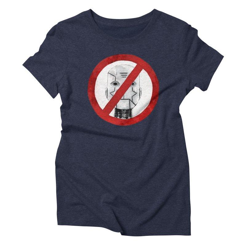 no robot Women's Triblend T-Shirt by Dustin Nguyen's Artist Shop