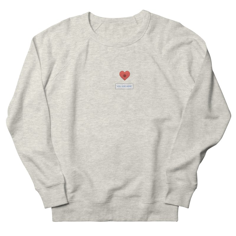 You Are Here Women's Sweatshirt by Dustin's Shop