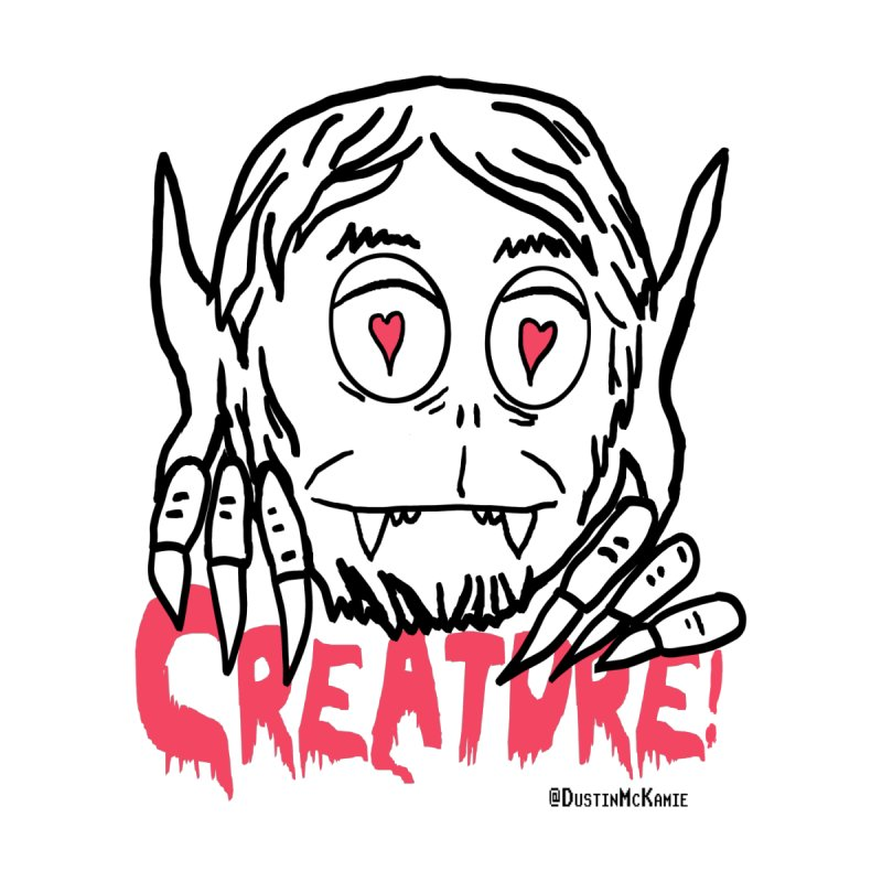 Creature! Women's T-Shirt by dustinmckamie's Artist Shop