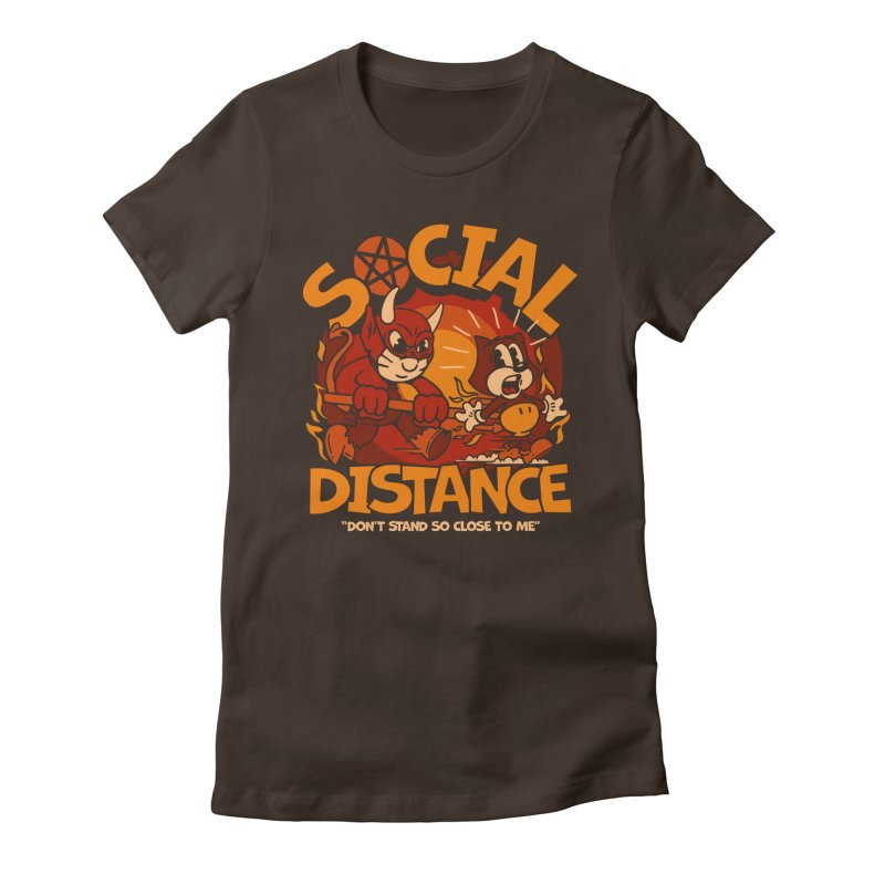 Social Distance Women's T-Shirt by dustinwyattdesign's Shop