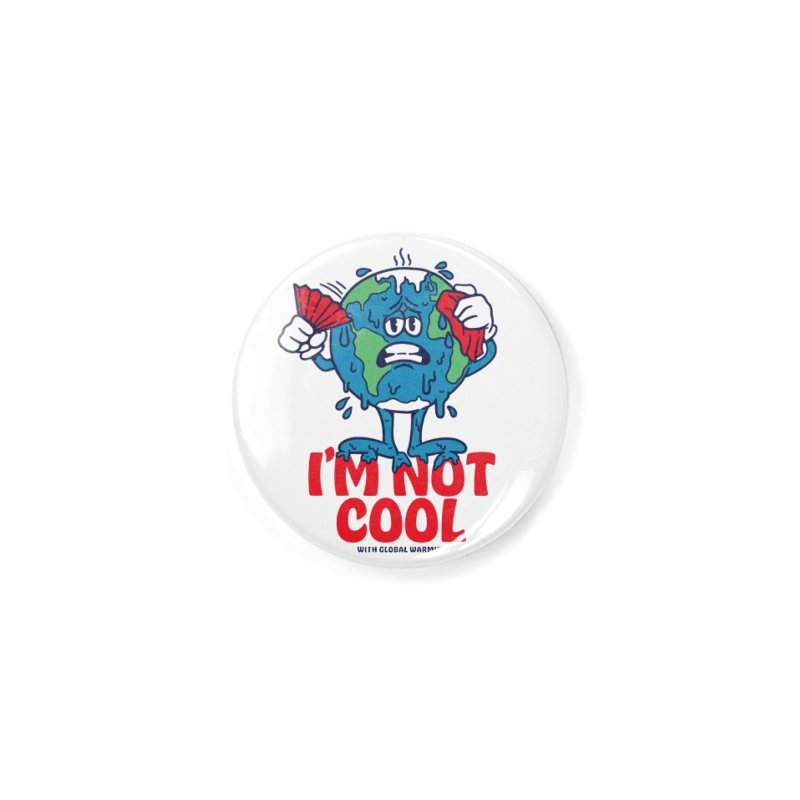 I'm Not Cool Accessories Button by dustinwyattdesign's Shop
