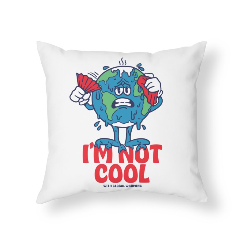 I'm Not Cool Home Throw Pillow by dustinwyattdesign's Shop