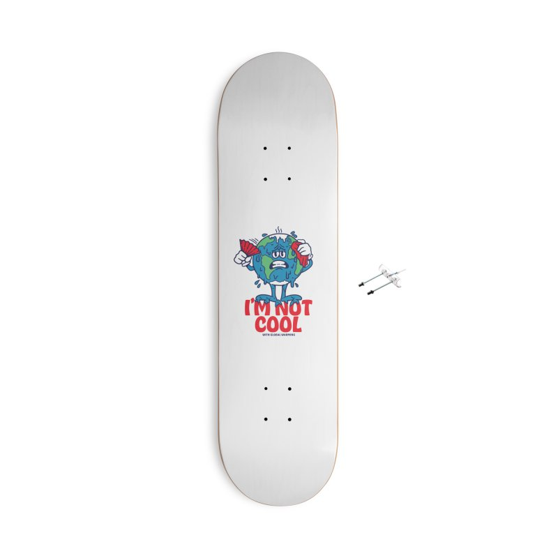 I'm Not Cool Accessories Skateboard by dustinwyattdesign's Shop