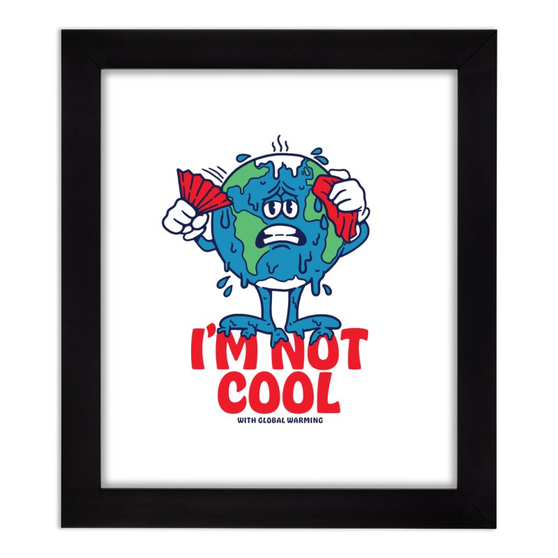 I'm Not Cool Home Framed Fine Art Print by dustinwyattdesign's Shop