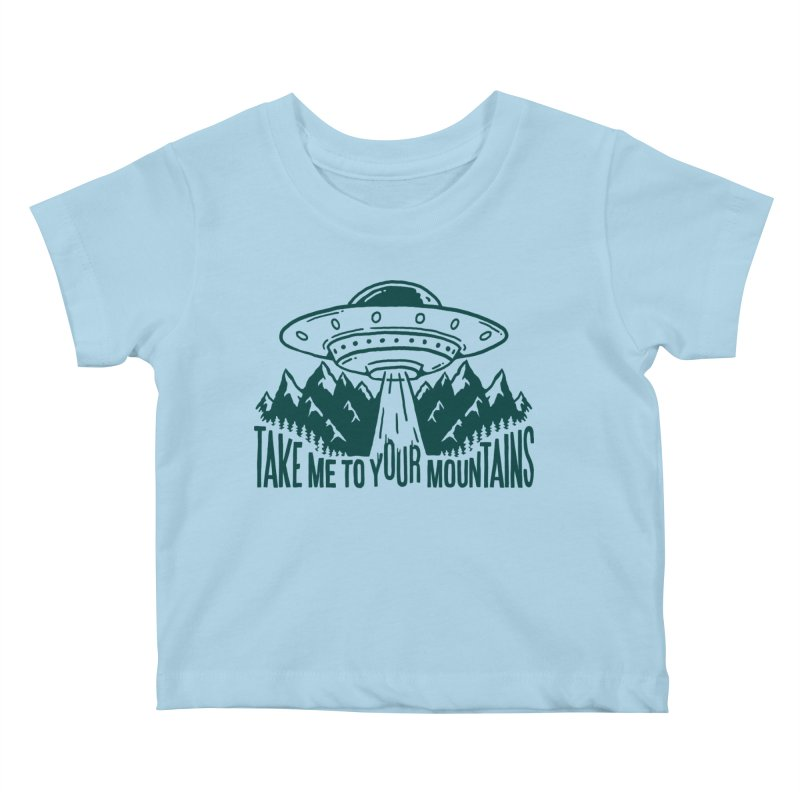 Take Me To Your Mountains Kids Baby T-Shirt by dustinwyattdesign's Shop