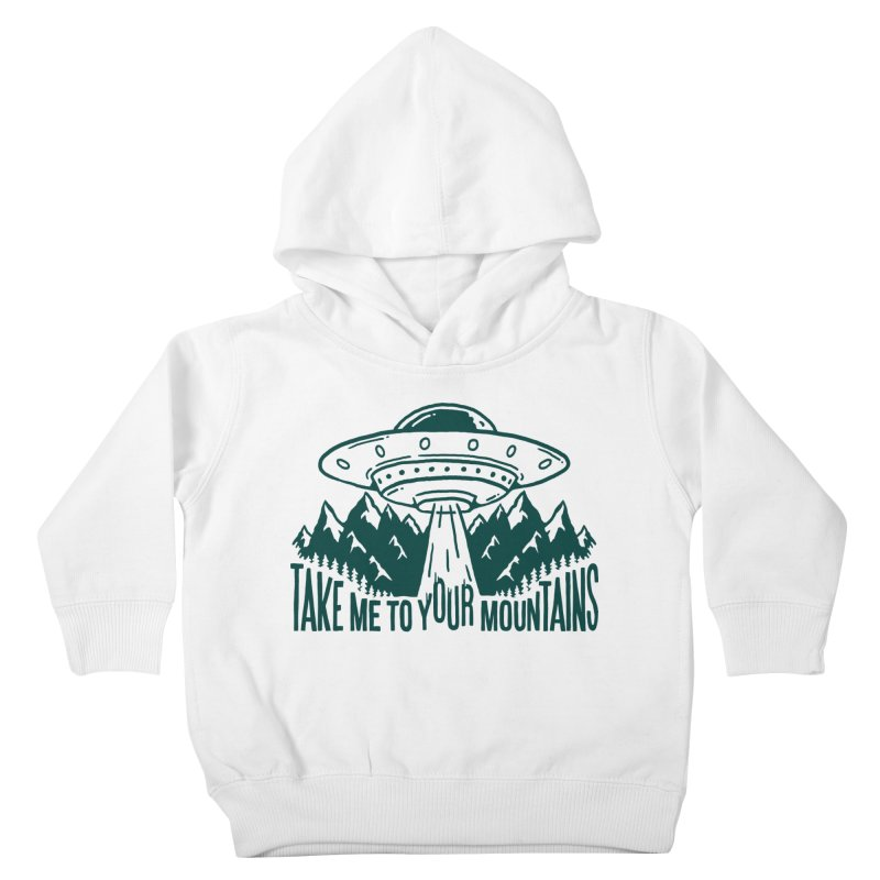 Take Me To Your Mountains Kids Toddler Pullover Hoody by dustinwyattdesign's Shop