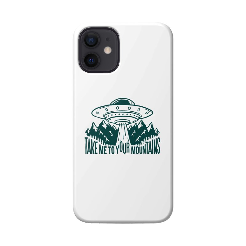 Take Me To Your Mountains Accessories Phone Case by dustinwyattdesign's Shop