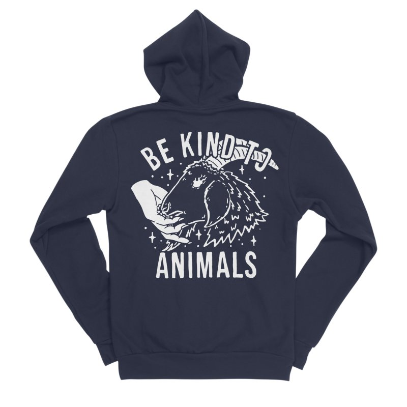 Be Kind to Animals Women's Zip-Up Hoody by dustinwyattdesign's Shop