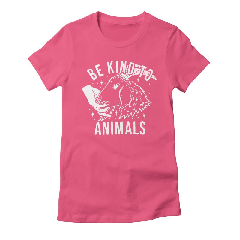 Be Kind to Animals Women's T-Shirt by dustinwyattdesign's Shop