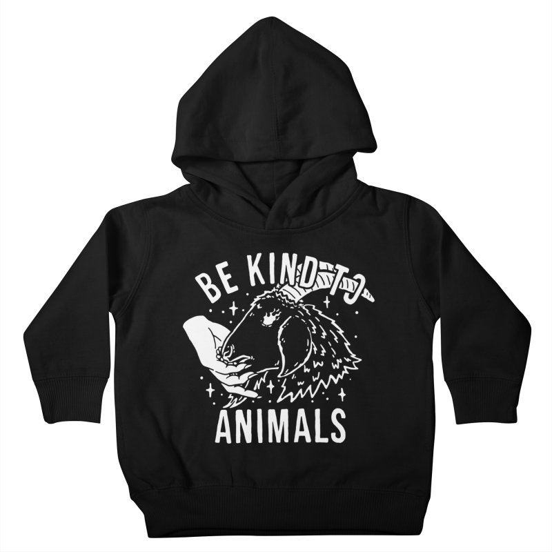 Be Kind to Animals Kids Toddler Pullover Hoody by dustinwyattdesign's Shop