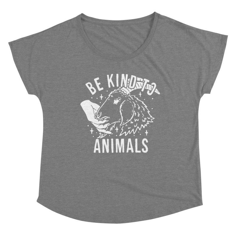 Be Kind to Animals Women's Scoop Neck by dustinwyattdesign's Shop