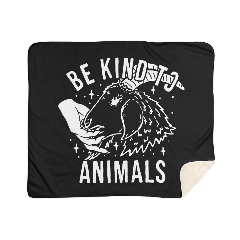 Be Kind to Animals Home Blanket by dustinwyattdesign's Shop