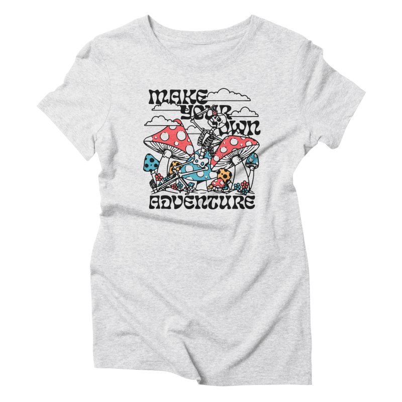 Make Your Own Adventure Women's T-Shirt by dustinwyattdesign's Shop