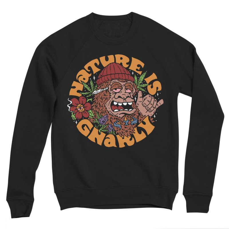 Nature is Gnarly Women's Sweatshirt by dustinwyattdesign's Shop