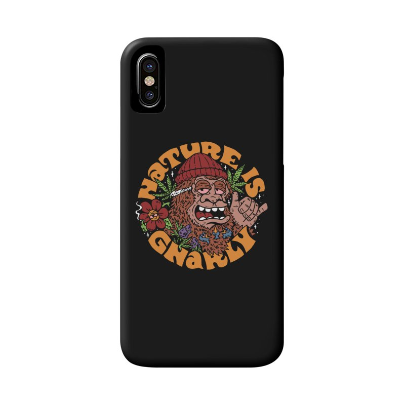 Nature is Gnarly Accessories Phone Case by dustinwyattdesign's Shop