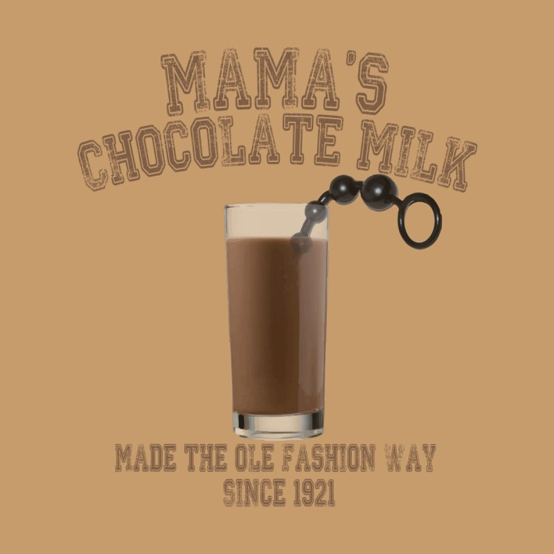 Mama's Chocolate Milk Men's T-Shirt by Inappropriate Wares