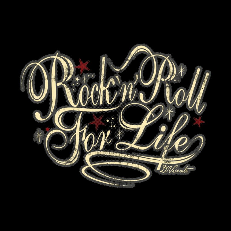 ROCK'N'ROLL FOR LIFE by Copyright  David Vicente © 2016  -  All rights res