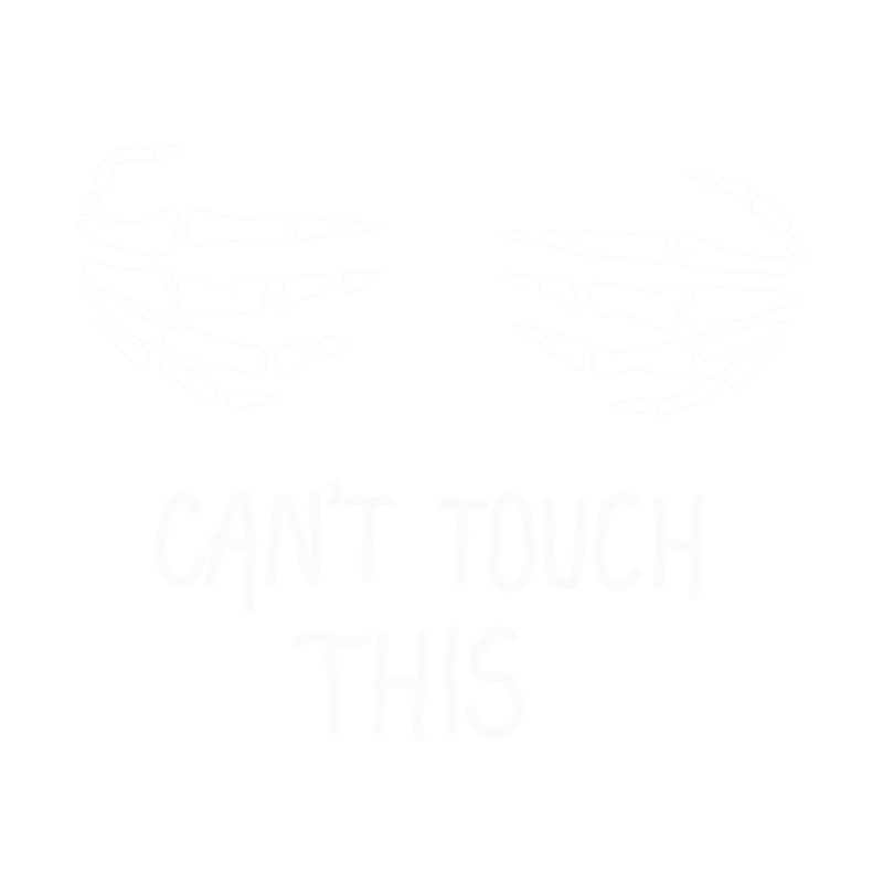 Can't Touch This White by DVRKSHINES SHIRTS
