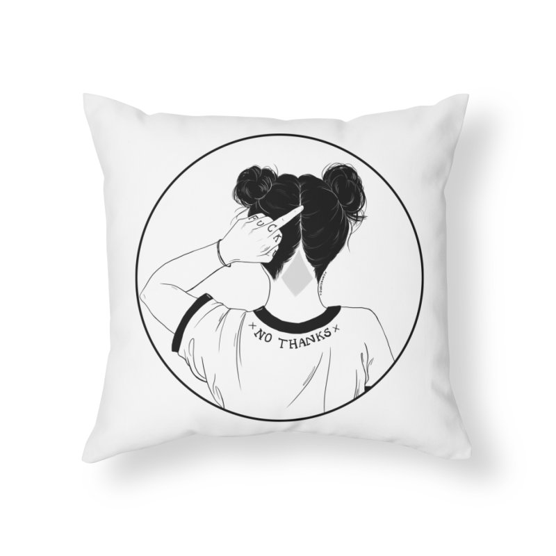 No Thanks Home Throw Pillow by DVRKSHINES SHIRTS