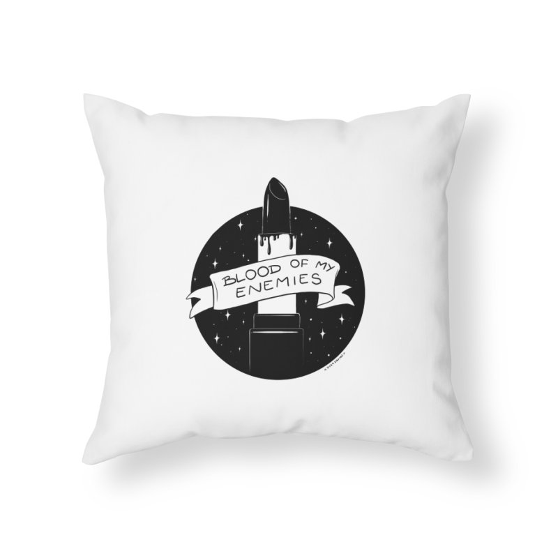 Blood Of My Enemies Home Throw Pillow by DVRKSHINES SHIRTS