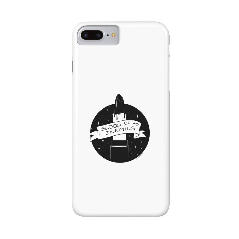 Blood Of My Enemies Accessories Phone Case by DVRKSHINES SHIRTS