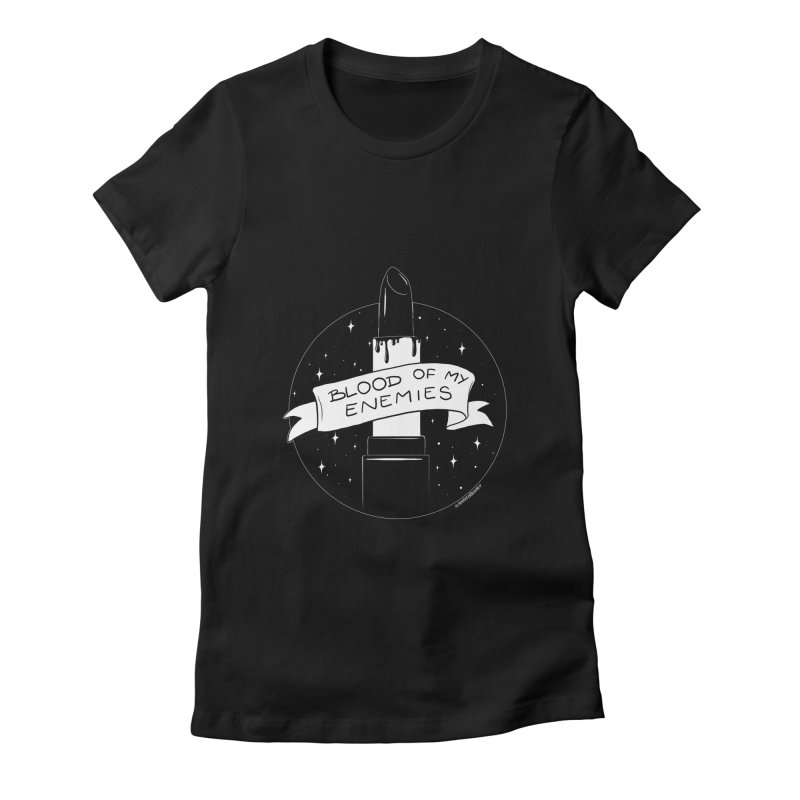 Blood Of My Enemies Women's Fitted T-Shirt by DVRKSHINES SHIRTS