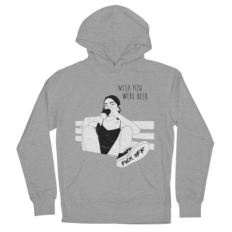 Wish You Were Beer Women's Pullover Hoody by DVRKSHINES SHIRTS