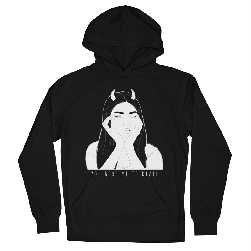 You Bore Me To Death Men's Pullover Hoody by DVRKSHINES SHIRTS