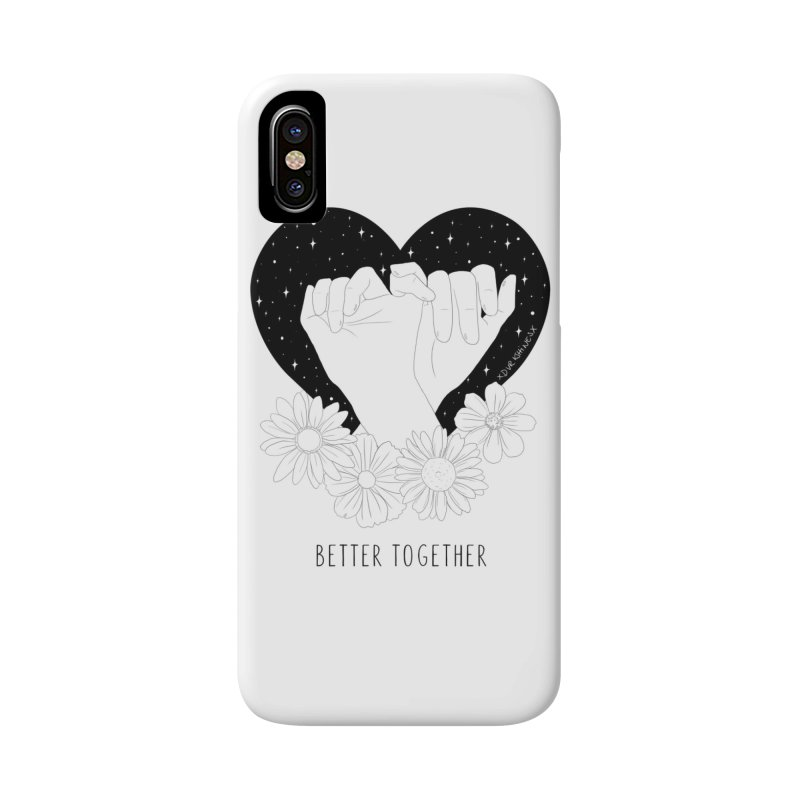 Better Together Accessories Phone Case by DVRKSHINES SHIRTS