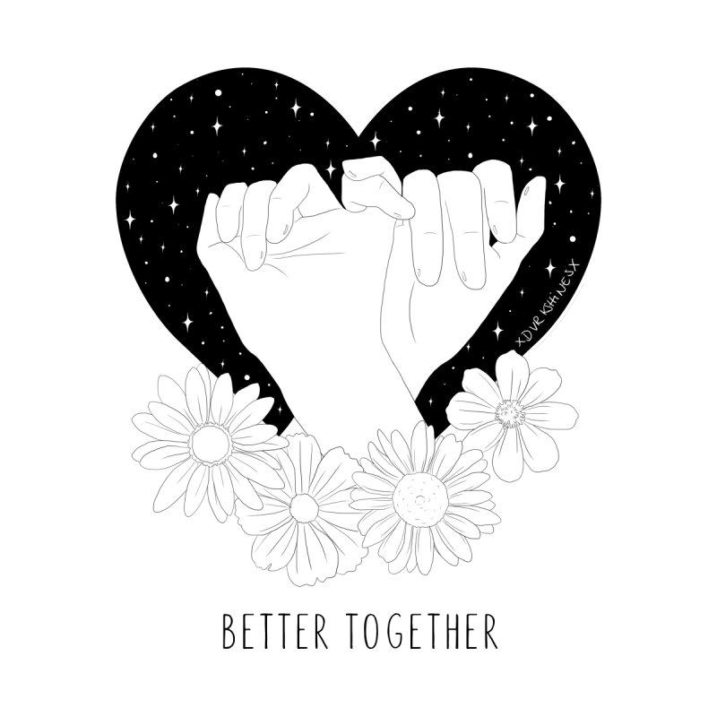 Better Together by DVRKSHINES SHIRTS