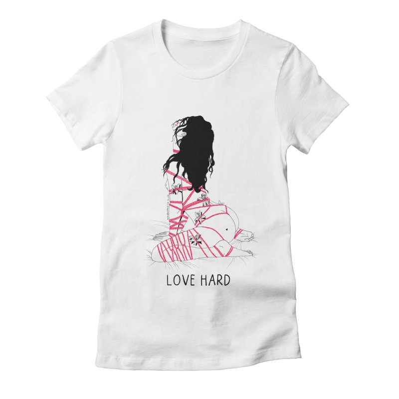 Love Hard Women's Fitted T-Shirt by DVRKSHINES SHIRTS