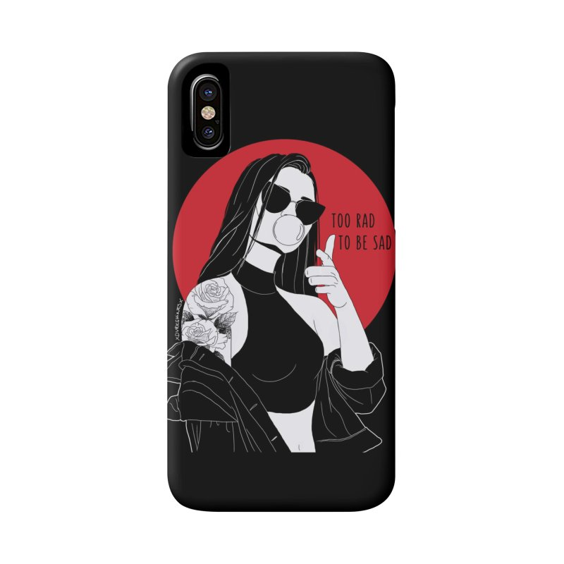 Too Rad To Be Sad Accessories Phone Case by DVRKSHINES SHIRTS