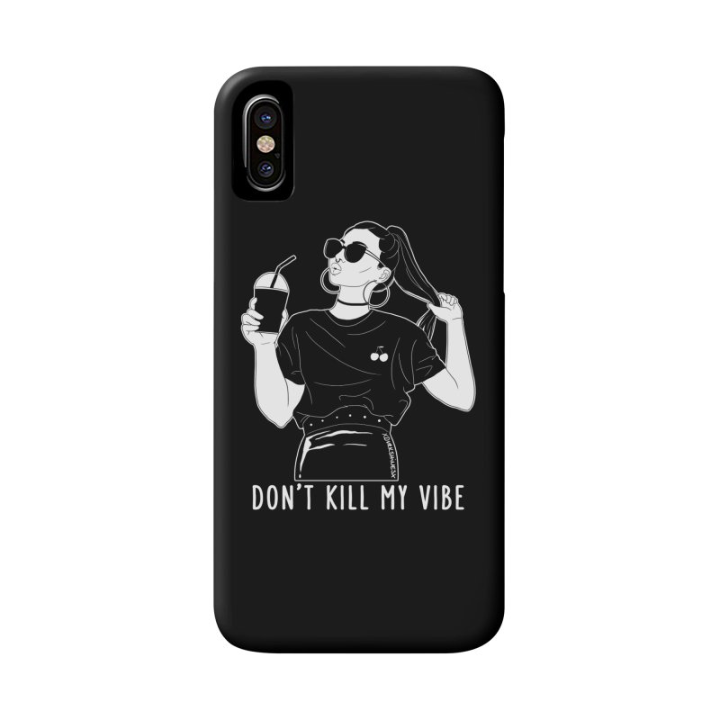 Don't Kill My Vibe Accessories Phone Case by DVRKSHINES SHIRTS