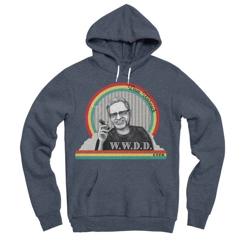 WWDD (What Would Dave Do?) Women's Sponge Fleece Pullover Hoody by Dying Out Loud Swag