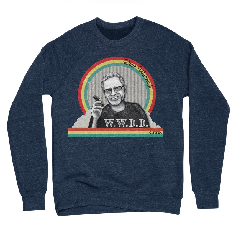 WWDD (What Would Dave Do?) Women's Sponge Fleece Sweatshirt by Dying Out Loud Swag