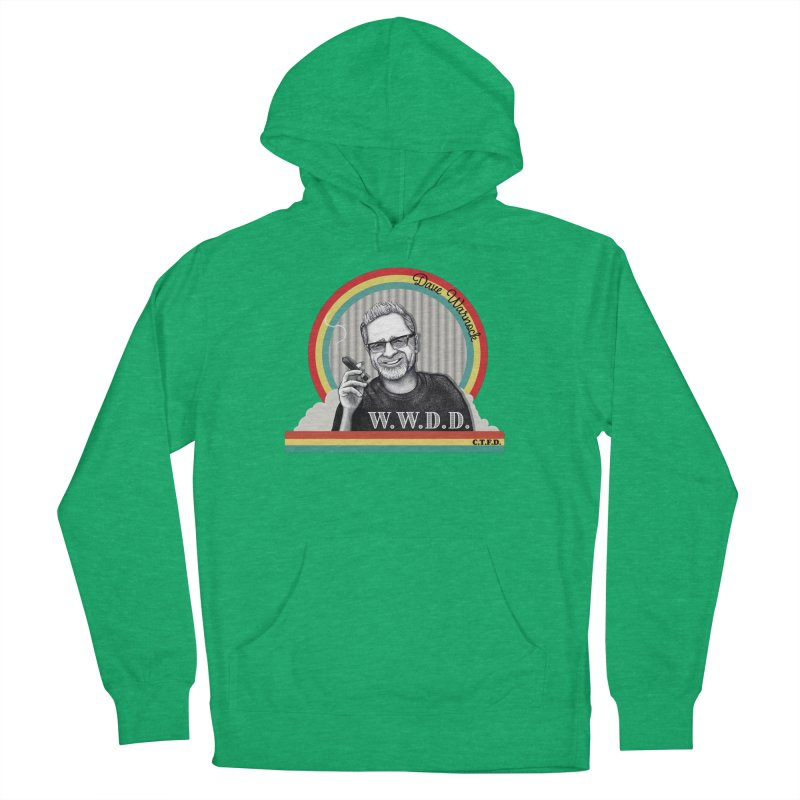 WWDD (What Would Dave Do?) Men's French Terry Pullover Hoody by Dying Out Loud Swag