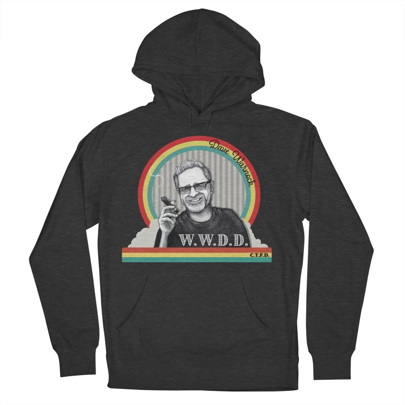 WWDD (What Would Dave Do?) Women's French Terry Pullover Hoody by Dying Out Loud Swag