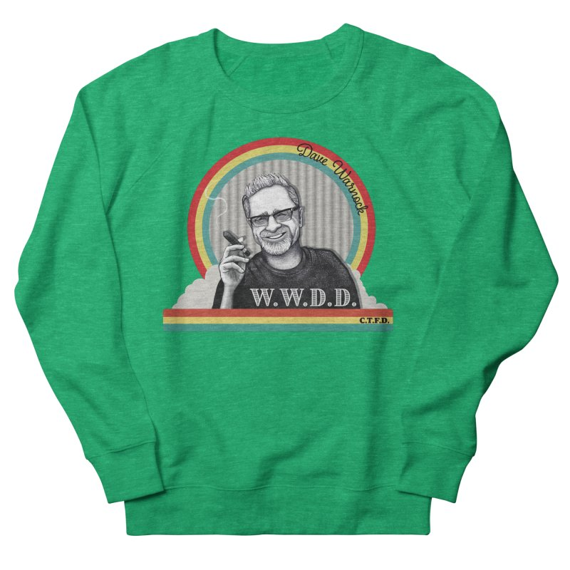 WWDD (What Would Dave Do?) Women's Sweatshirt by Dying Out Loud Swag