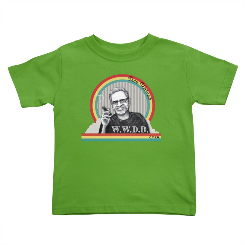 WWDD (What Would Dave Do?) Kids Toddler T-Shirt by Dying Out Loud Swag