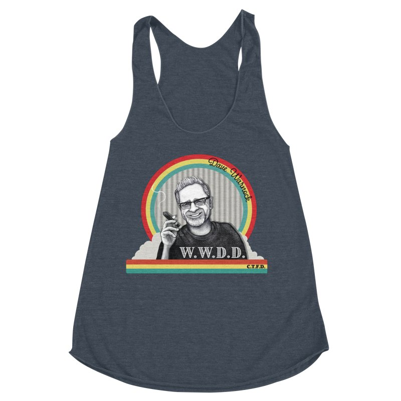 WWDD (What Would Dave Do?) Women's Racerback Triblend Tank by Dying Out Loud Swag