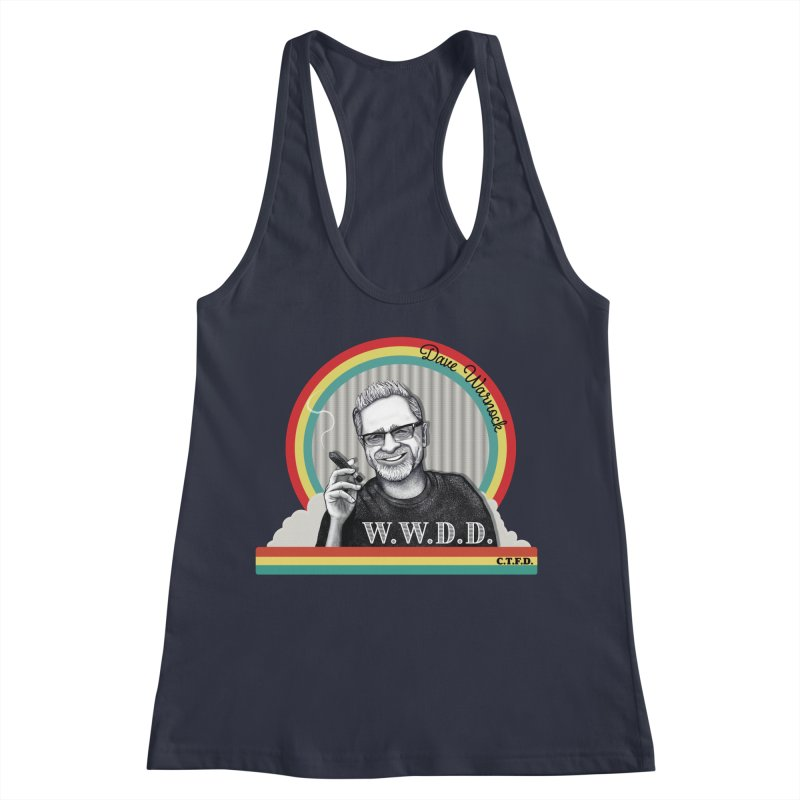 WWDD (What Would Dave Do?) Women's Racerback Tank by Dying Out Loud Swag