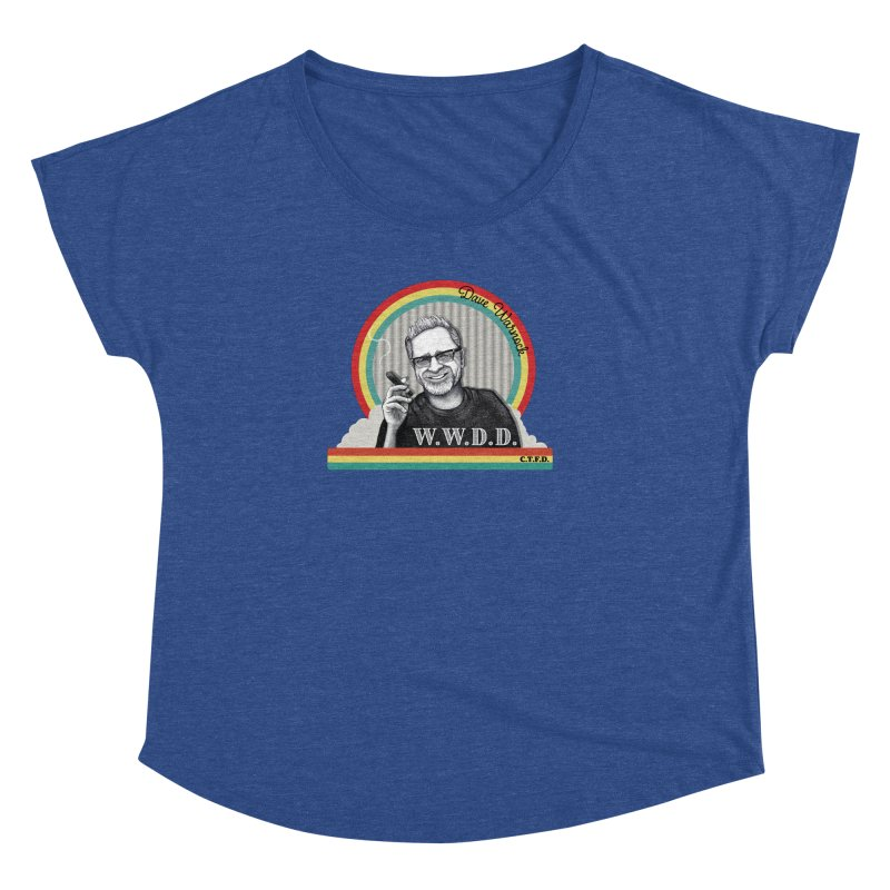 WWDD (What Would Dave Do?) Women's Dolman Scoop Neck by Dying Out Loud Swag