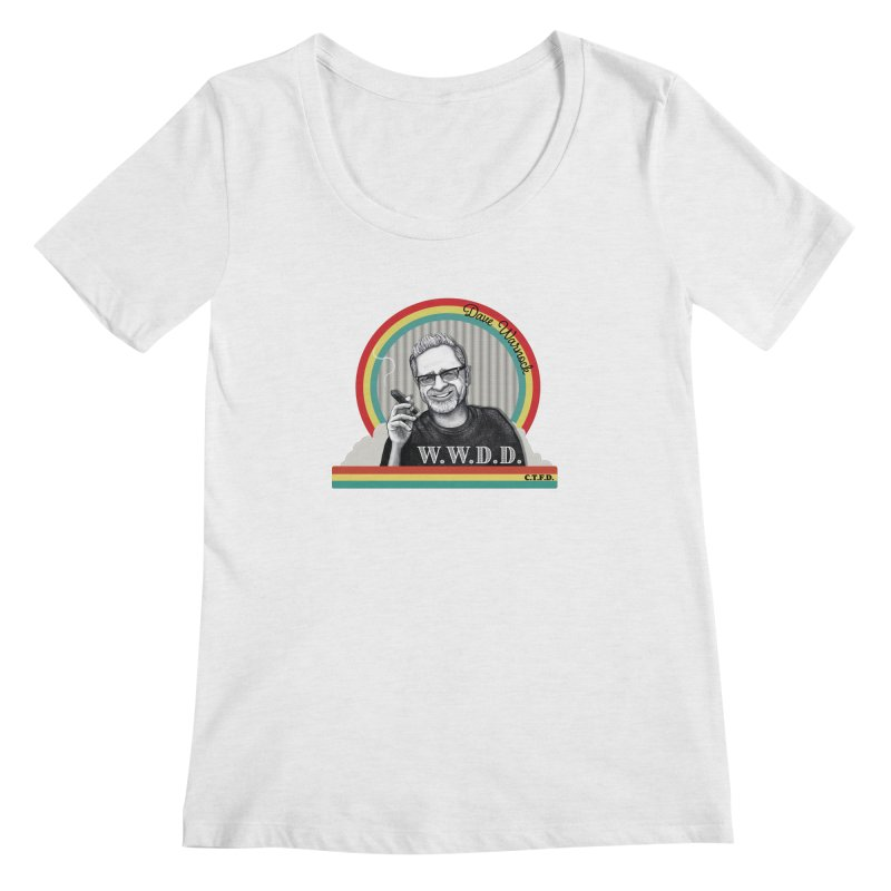 WWDD (What Would Dave Do?) Women's Regular Scoop Neck by Dying Out Loud Swag
